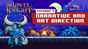 Shovel Knight Retrospective Episode 4: Narrative Design and Art Direction